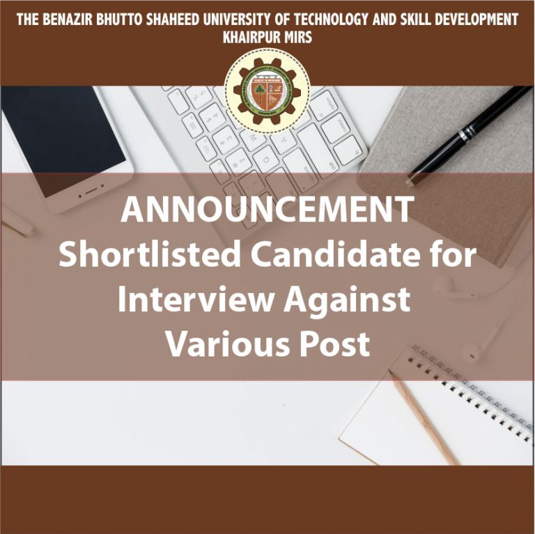 Shortlisted Candidates for Interview Against Various Positions of BBSUSTD, Khairpur